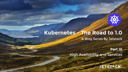 High Availability and Services with Kubernetes